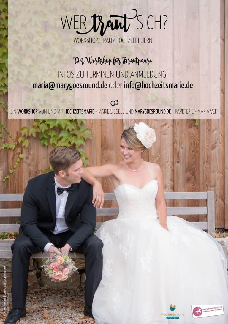 Wer traut sich? - Hochzeitsworkshop: Traumhochzeit feiern, Ingolstadt | marygoesround.de und Hochzeitsmarie