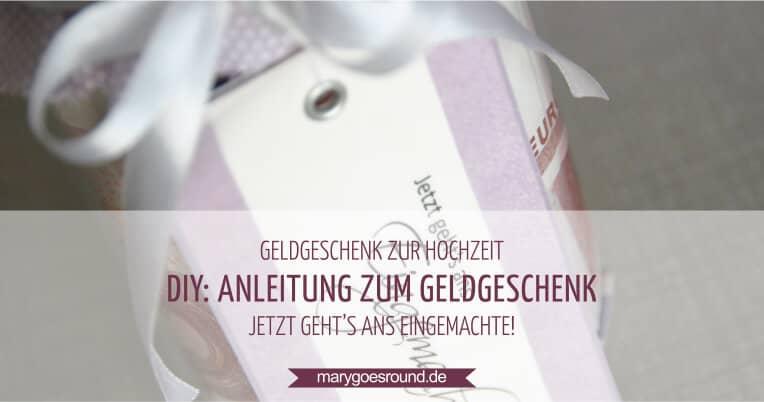 Geldgeschenk zur Hochzeit: Jetzt geht's ans Eingemachte! (DIY-Anleitung) | marygoesround.de