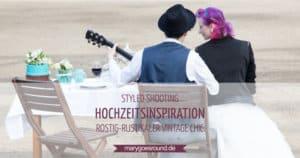 Hochzeitsinspiration: Rostig-rustikaler Vintage Chic (Styled Shooting) | marygoesround.de