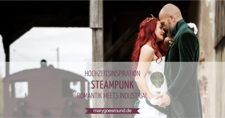 Hochzeitsinspiration: Steampunk, Titelbild | marygoesround.de