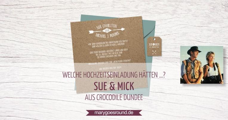 Blogserie: Welche Hochzeitseinladung hätten ...? - Sue & Mick aus Crocodile Dundee | marygoesround.de