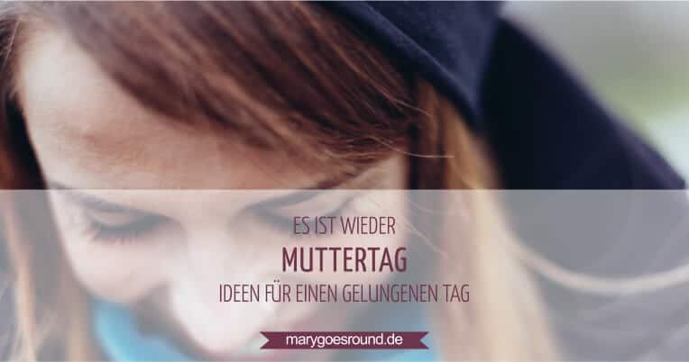 Ideen für Muttertag | marygoesround.de