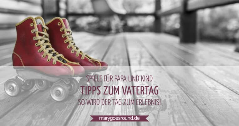 Spielideen Vatertag | marygoesround.de