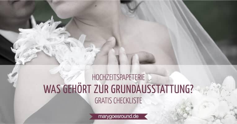 Checkliste Hochzeitspapeterie, Grundausstattung | marygoesround.de