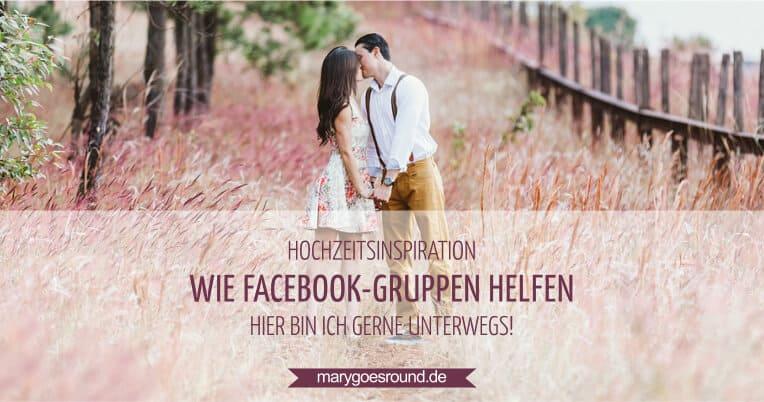 Wie Facebook-Gruppen bei der Hochzeitsplanung helfen | marygoesround.de
