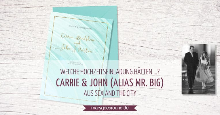 Blogserie: Welche Hochzeitseinladung hätten ...? - Carrie & John (Mr. Big) aus Sex and the City | marygoesround.de
