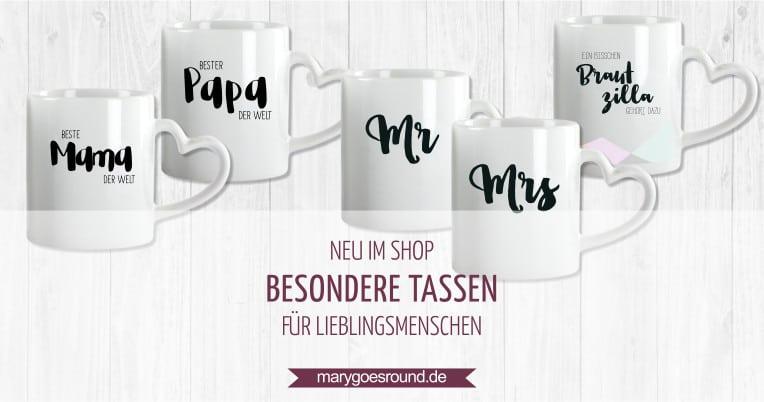 Tassen für Lieblingsmenschen | marygoesround.de