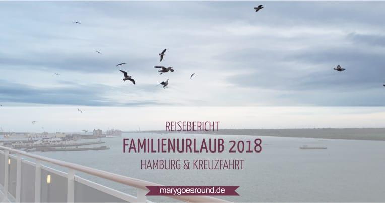 Familienurlaub Hamburg und Kreuzfahrt, Reisebericht | marygoesround.de