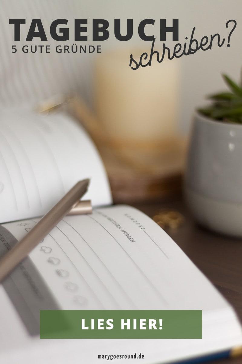 5 gute Gründe, warum du endlich ein Tagebuch führen solltest | marygoesround®