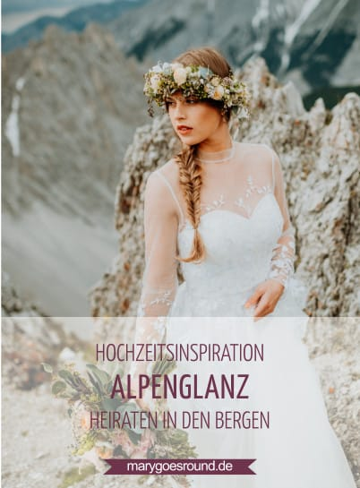 Hochzeitsinspiration: Alpenglanz: Heiraten in den Bergen | marygoesround.de