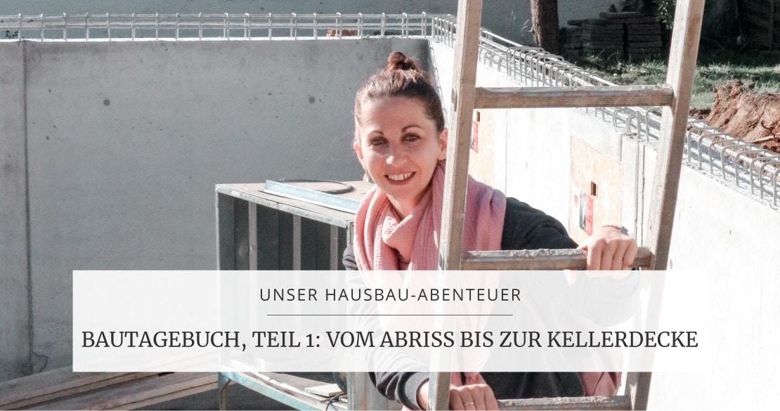 Unser Hausbau-Abenteuer: Bautagebuch, Teil 1 | marygoesround®