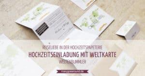 Hochzeitseinladung mit Weltkarte, Hochzeitspapeterie für Weltenbummler   marygoesround.de