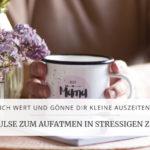 Impulse für Auszeit in stressigen Zeiten