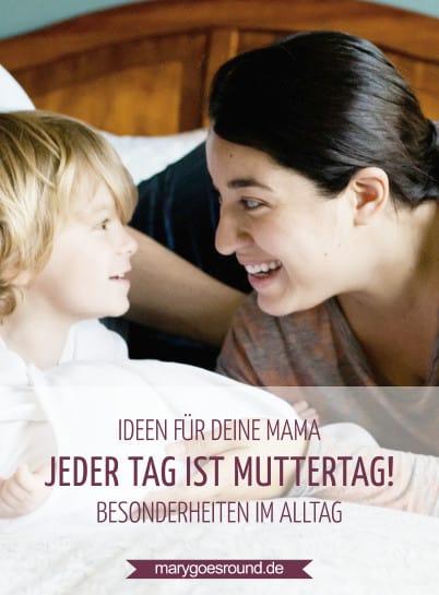 So machst du jeden Tag zum Muttertag | marygoesround.de