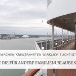 Machen Kreuzfahrten süchtig? 5 Gründen, die für den Familienurlaub dagegen sprechen! | marygoesround®