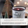 Rezept: alkoholfreier Kinderpunsch mit Beeren | marygoesround®