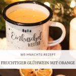 Rezept: Fruchtiger Glühwein mit Orange | marygoesround®