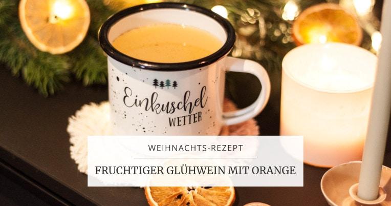 Rezept: Fruchtiger Glühwein mit Orange marygoesround®