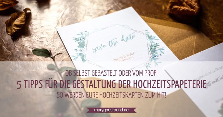5 Tipps zur Gestaltung der Hochzeitspapeterie | marygoesround.de