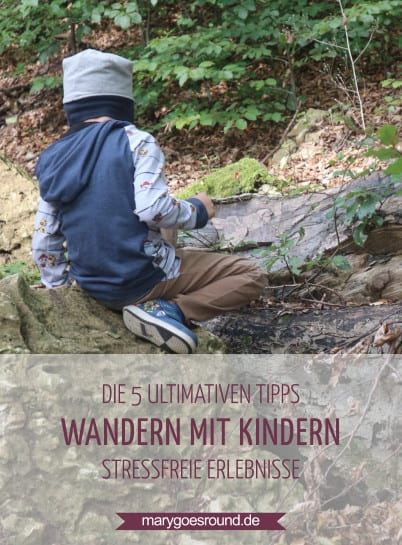 Wandern mit Kindern: Die 5 ultimativen Tipps für stressfreie Erlebnisse | marygoesround.de